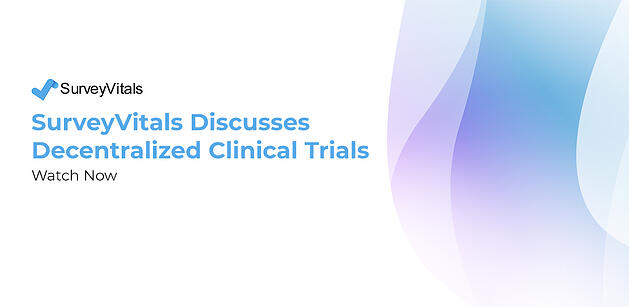 SurveyVitals joins panel to discuss decentralized clinical trials