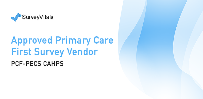 SurveyVitals is an Approved Primary Care First Survey Vendor